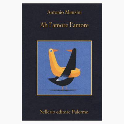 """La copertina del libro """"Ah l'amore l'amore"""", scritto da Antonio Manzini e pubblicato da Sellerio Editore"""