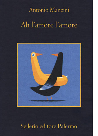 """La copertina del libro """"Ah l'amore l'amore"""" di Antonio Manzini (Sellerio Editore)"""