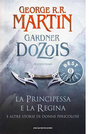 """La copertina del libro """"La Principessa e la Regina. E altre storie di sonne pericolose"""" di George R. R. Martin e Gardner Dozois"""