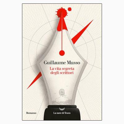 """La copertina del libro """"La vita segreta degli scrittori"""" di Guillame Musso (La nave di Teseo)"""