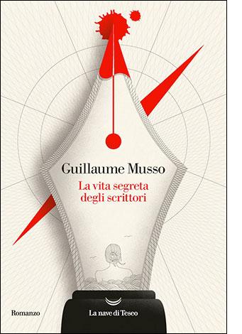 """La copertina del libro """"La vita segreta degli scrittori"""" di Guillaume Musso (La nave di Teseo)"""