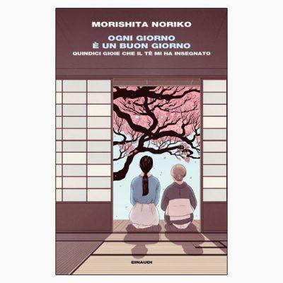 """La copertina del libro """"Ogni giorno è un buon giorno"""" di Morishita Noriko (Einaudi)"""