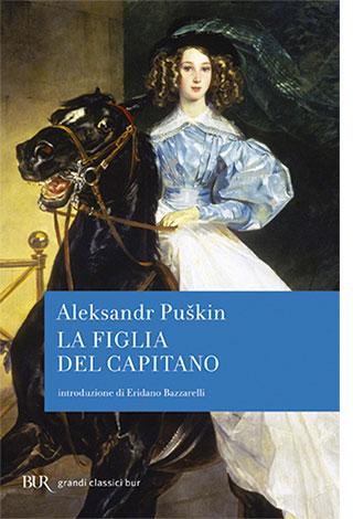 """La copertina del libro """"La figlia del capitano"""" di Aleksandr Puškin (BUR Rizzoli)"""