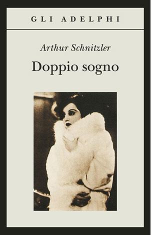 """La copertina del libro """"Doppio sogno"""" di Arthur Schnitzler (Adelphi)"""