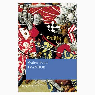 """La copertina del libro """"Ivanhoe"""" di Walter Scott (Rizzoli)"""