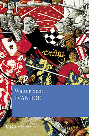 """La copertina del libro """"Ivanhoe"""" di Walter Scott (BUR Rizzoli)"""