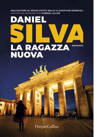 """La copertina del libro """"La ragazza nuova"""" di Daniel Silva (HarperCollins Italia)"""