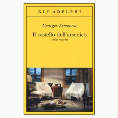 """La copertina del libro """"Il castello dell'arsenico e altri racconti"""", scritto da Georges Simenon e pubblicato da Adelphi"""