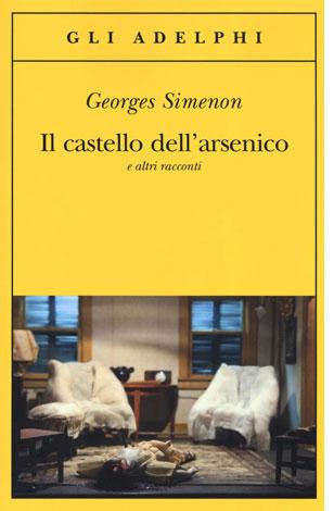 """La copertina del libro """"Il castello dell'arsenico e altri racconti"""" di Georges Simenon (Adelphi)"""
