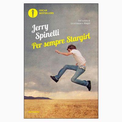 """La copertina del libro """"Per sempre Stargirl"""" di Jerry Spinelli (Mondadori)"""