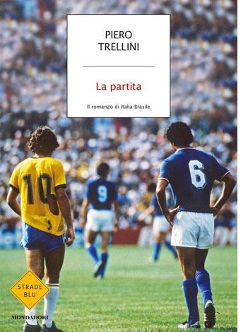 """La copertina del libro """"La partita"""" di Piero Trellini (mondadori)"""