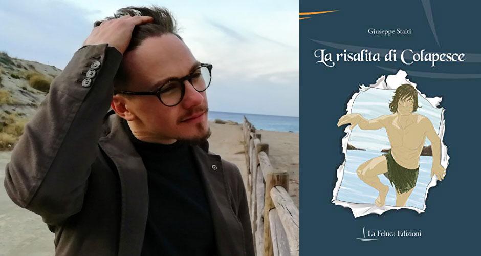 """Giuseppe Staiti e la copertina del suo libro """"La risalita di Colapesce"""" (La Feluca Edizioni)"""