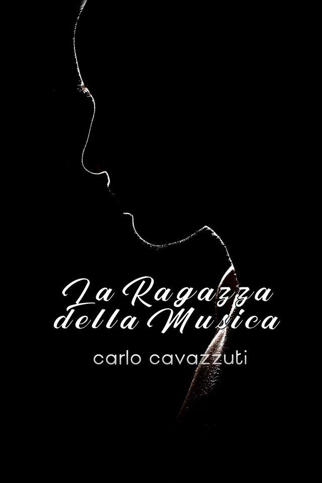 """La copertina del romanzo """"La ragazza della musica"""" di Carlo Cavazzuti"""