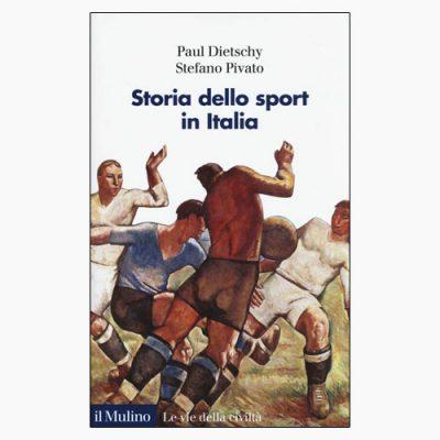 """La copertina del libro """"Storia dello sport in Italia"""" di Paul Dietschy e Stefano Pivato (il Mulino)"""
