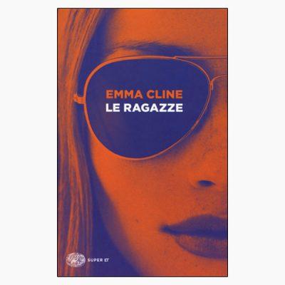 """La copertina del libro """"Le ragazze"""" di Emma Cline (Einaudi)"""