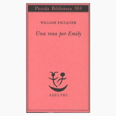 """La copertina del libro """"Una rosa per Emily"""" di William Faulkner (Adelphi)"""