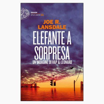 """La copertina del libro """"Elefante a sorpresa"""" di Joe R. Lansdale (Einaudi)"""