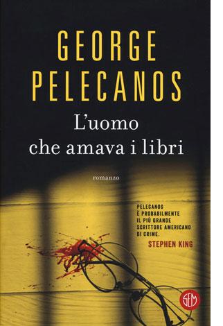 """La copertina del libro """"L'uomo che amava i libri"""" di George Pelecanos (SEM)"""