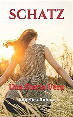 """La copertina del libro """"Schatz. Una Storia Vera"""" di Angelica Rubino (manoscrittiebook)"""
