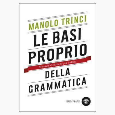 """""""LE BASI PROPRIO DELLA GRAMMATICA"""" DI MANOLO TRINCI"""