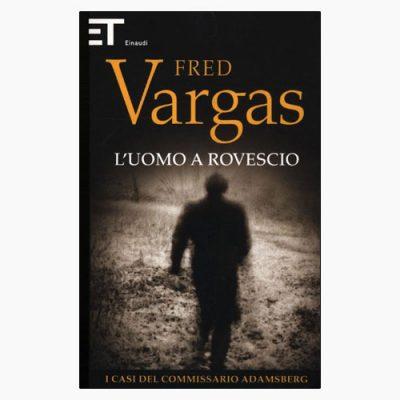 """La copertina del libro """"L'uomo a rovescio"""" di Fred Vargas (Einaudi)"""