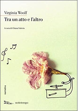 """La copertina del libro """"Tra un atto e l'altro"""" di Virginia Woolf (nottetempo)"""
