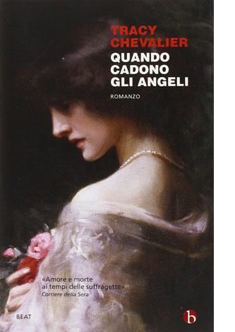 """La copertina del libro """"Quando cadono gli angeli"""" di Tracy Chevalier (Beat)"""