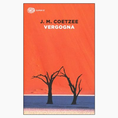 """La copertina del lbro """"Vergogna"""" di J. M. Coetzee (Einaudi)"""