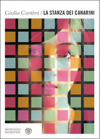 """La copertina del libro """"La stanza dei canarini"""" di Giulia Contini (Bompiani)"""