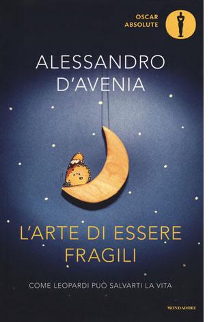 """La copertina del libro """"L'arte di essere fragili"""" di Alessandro D'Avenia (Mondadori)"""