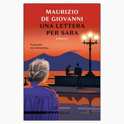 """La copertina del libro """"Una lettera per Sara"""" di Maurizio de Giovanni (Rizzoli)"""
