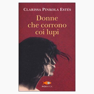 """La copertina del libro """"Donne che corrono coi lupi"""" di Clarissa Pinkola Estés (Sperling & Kupfer)"""