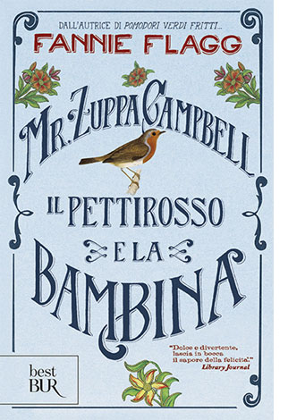 """La copertina del libro """"Mr. Zuppa Campbell, il pettirosso e la bambina"""" di Fannie Flagg (Rizzoli)"""
