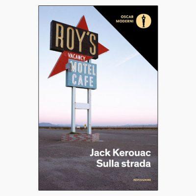 "La copertina del libro ""Sulla strada"" di Jack Kerouac (Mondadori)"