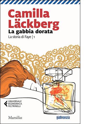 """La copertina del libro """"La gabbia dorata"""" di Camilla Läckberg (Marsilio)"""