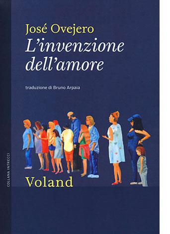 """La copertina del libro """"L'invenzione dell'amore"""" di José Ovejero (Voland)"""