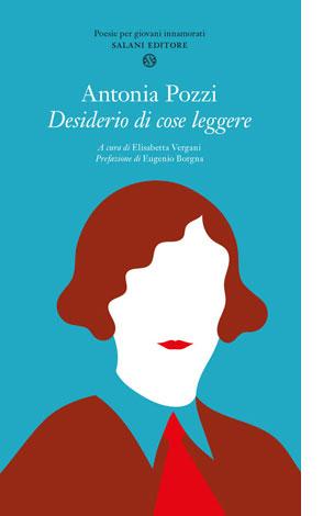 """La copertina del libro """"Desiderio di cose leggere"""" di Antonia Pozzi (Salani)"""
