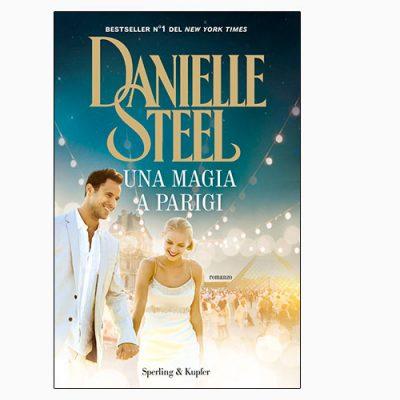 """La copertina del libro """"Una magia a Parigi"""" di Danielle Steel (Sperling & Kupfer)"""