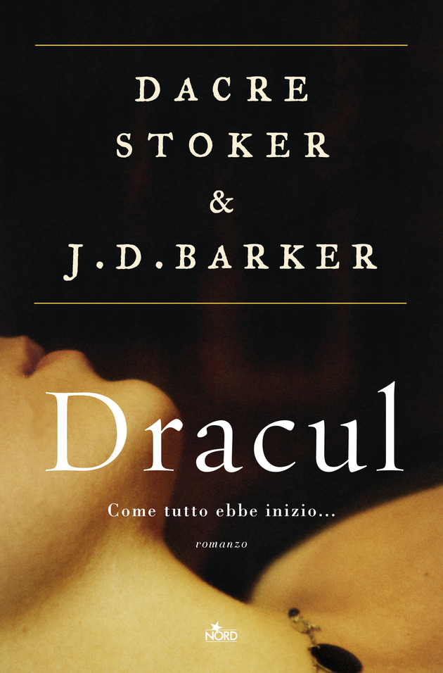 """La copertina del libro """"Dracul"""" di Dacre Stoker e J. D. Barker (nord)"""