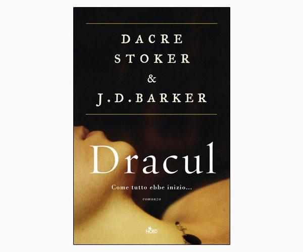 """La copertina del libro """"Dracul"""" di Dacre Stoker e J. D. Baker (Nord)"""