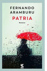 """La copertina del libro """"Patria"""" di Fernando Aramburu (Guanda)"""