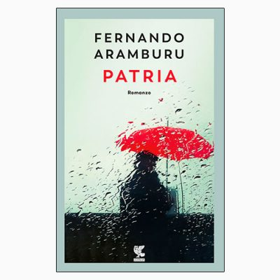 """""""PATRIA"""" DI FERNANDO ARAMBURU"""