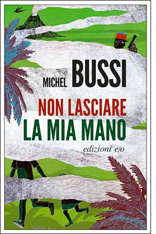 """La copertina del libro """"Non lasciare la mia mano"""" di Michel Bussi (edizioni e/o)"""