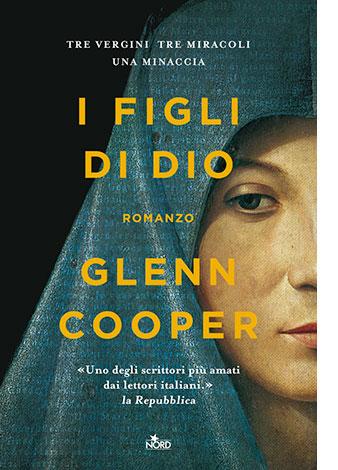 """La copertina del libro """"I figli di Dio"""" di Glenn Cooper (Nord)"""