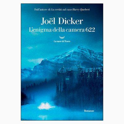 """La copertina del libro """"L'enigma della camera 622"""" di Joël Dicker (La nave di Teseo)"""