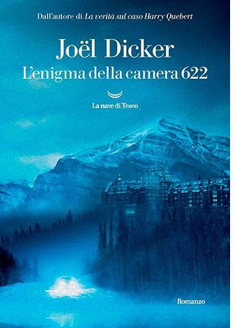 """La copertina del libro """"L'enigama della camera 622"""" di Joël Dicker (La nave di Teseo)"""