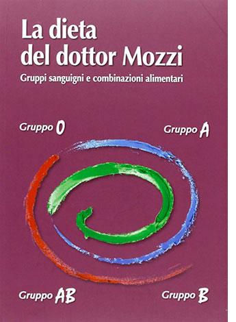 """La copertina del libro """"La dieta del dottor Mozzi. gruppi sanguigni e combinazioni alimentari"""" (Coop. Mogliazze)"""