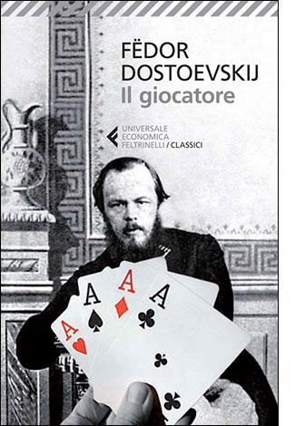 """La copertina del libro """"Il giocatore"""" di Fëdor Dostoevskij (Feltrinelli)"""