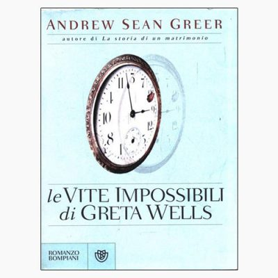 """La copertina del libro """"Le vite impossibili di Greta Wells"""" di Andrew Sean Greer (Bompiani)"""