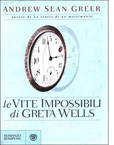 """La copertina del libro """"Le vite impossibili di Greta Wells"""" di Andrew Sean Greer"""